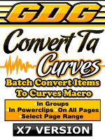 GDG Convert-Ta-Curves for X7 Plus FREE Bonus Macro Doc Font Lister for X7